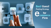 Know about the Best Guest Posting strategy for Ecommerce SEO Firm